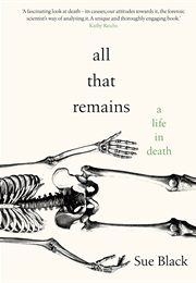 All That Remains (Professor Sue Black)
