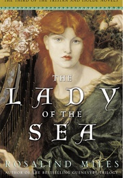 The Lady of the Sea (Rosalind Miles)