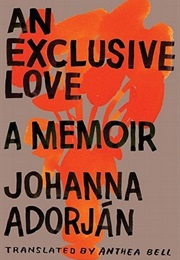 An Exclusive Love (Johanna Adorjan)