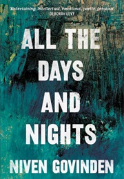 All the Days and Nights (Niven Govinden)