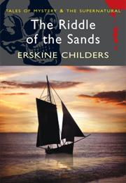 Erskine Childers: The Riddle of the Sands (Erskine Childers)