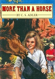 More Than a Horse (C.S.Adler)