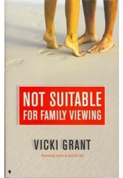 Not Suitable for Family Viewing (Vicki Grant)