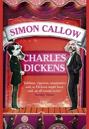 Charles Dickens and the Great Theatre of the World (Simon Callow)