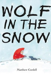Wolf in the Snow (Matthew Cordell)