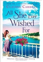 All She Ever Wished for (Claudia Carroll)
