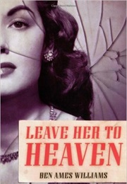 Leave Her to Heaven (Ben Ames Williams)