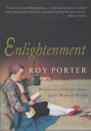 Enlightenment - Britain and the Creation of the Modern World (Roy Porter)