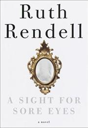 Rendell, Ruth: A Sight for Sore Eyes
