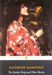 The Garden Party & Other Stories (Katherine Mansfield)
