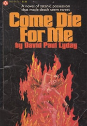 Come Die for Me (David Paul Lyday)