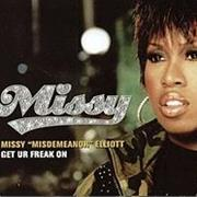 Get Ur Freak on - Missy Elliott