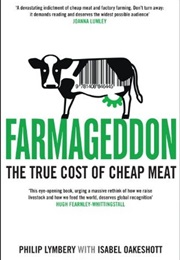 Farmageddon: The True Cost of Cheap Meat (Philip Lymbery)