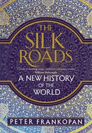 The Silk Roads (Peter Frankopan)