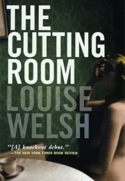 The Cutting Room (Louise Welsh)