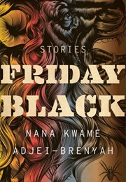 Friday Black (Nana Kwame Adjei-Brenyah)
