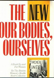 The New Our Bodies, Ourselves (Boston Women's Health Collective)