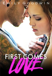 First Comes Love (Emily Goodwin)