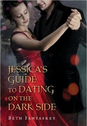 Jessica's Guide to Dating the Dark Side (Beth Fantaskey)