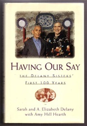 Having Our Say (Sarah & A. Elizabeth Delany)