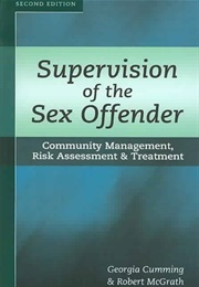 Supervision of the Sex Offender: Community Management, Risk Assessment and Treatment (Georgia Cumming & Robert McGrath)