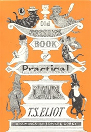 Old Possum's Book of Practical Cats (T.S. Eliot)