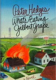 What's Eating Gilbert Grape (Peter Hedges)
