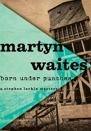 Born Under Punches (Martyn Waites)