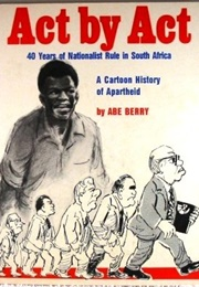 Act by Act: 40 Years of Nationalist Rule in South Africa (Abe Berry)