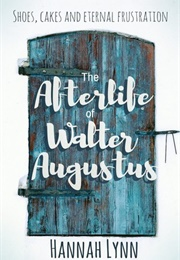 The Afterlife of Walter Augustus (Hannah Lynn)