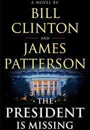 The President Is Missing (Bill Clinton James Patterson)
