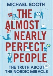 The Almost Nearly Perfect People (Michael Booth)