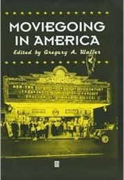 Moviegoing in America (Gregory a Waller)