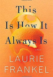 This Is How It Always Is (Laurie Frankel)