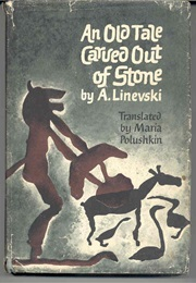 An Old Tale Carved Out of Stone (A. Linevskii)