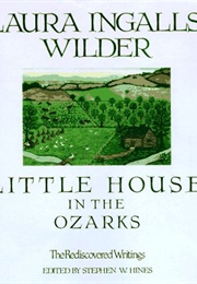 Little House in the Ozarks: The Rediscovered Writings (Laura Ingalls Wilder)
