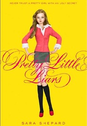 Pretty Little Liars (Sara Shepard)