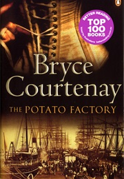The Potato Factory (Bryce Courtenay)