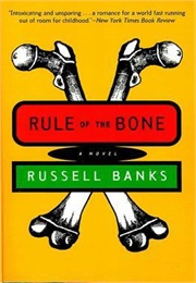 Rule of the Bone (Russell Banks)