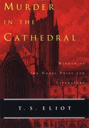 Murder in the Cathedral (T. S. Eliot)