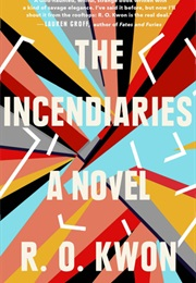 The Incendiaries (R.O.Kwon)