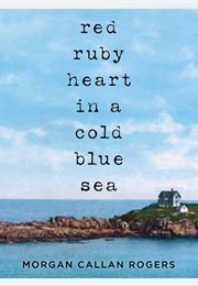 Red Ruby Heart in a Cold Blue Sea. (Morgan Callan Rogers)