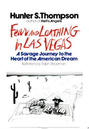 Fear and Loathing in Las Vegas (Hunter S. Thompson)