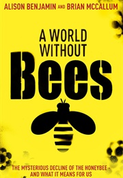 A World Without Bees (Alison Benjamin & Brian McCallum)