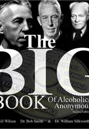The Big Book. Alcoholics Anonymous. (Bill W and Dr Bob)