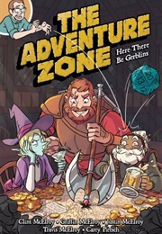 The Adventure Zone: Here There Be Gerblins (C. Mcelroy, G. Mcelroy, J. Mcelroy, T. Mcelroy)