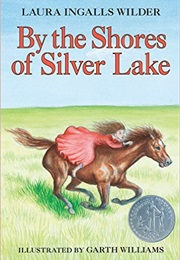 By the Shores of Silver Lake (Laura Ingalls Wilder)
