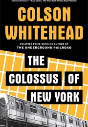 The Colossus of New York (Colson Whitehead)