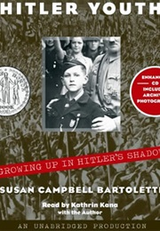 Hitler Youth: Growing Up in Hitler's Shadow (Susan Campbell Bartoletti)