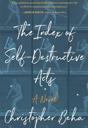 Index of Self-Destructive Acts (Chris Beha)